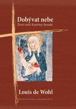 Dobývat nebe - Wohl Louis de [E-kniha]